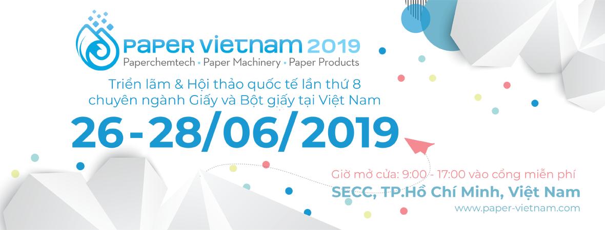 Paper Vietnam 2019 – Triển lãm & Hội nghị Quốc tế lần thứ 8